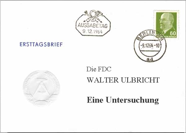 DDR Philatelie Dauerserie Walter Ulbricht FDC ETBU Ersttagsbriefe